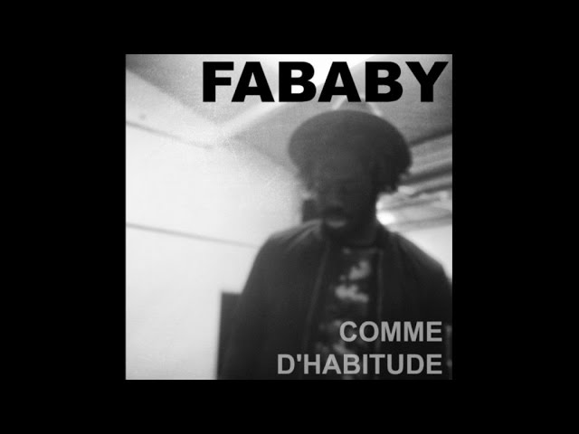 fababy-comme-dhabitude-audio-fababy-officiel