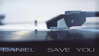 Daniel - Save You