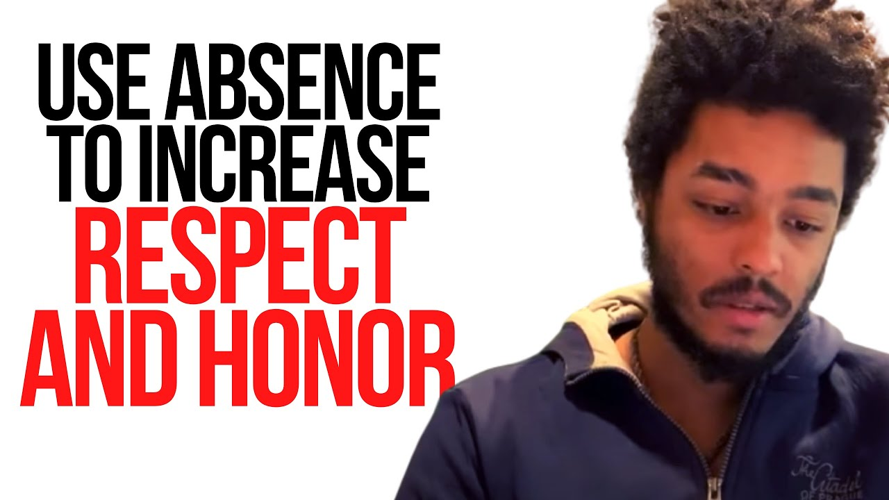Use absence to increase respect and honor - Robert green bookclub -  @Dalexisp to call in!