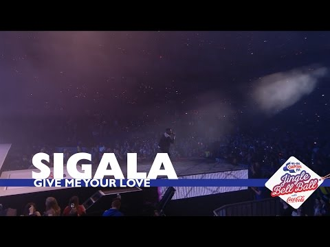 Sigala - 'Give Me Your Love