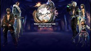 Trực Tiếp giải đấu World Championship Blade & Soul Vòng loại Việt Nam - Bảng C