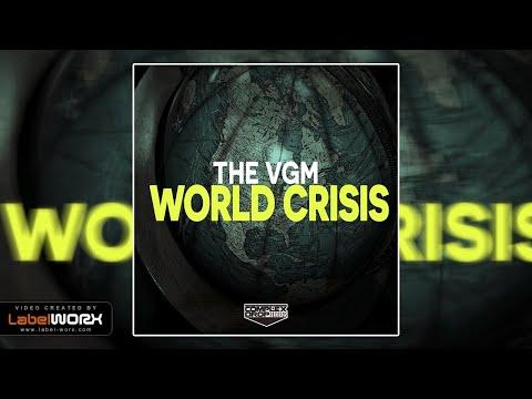 THE VGM - World Crisis (Original Mix)