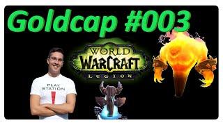 World of Warcraft ★ Goldcap bis zum Addon Legion #003