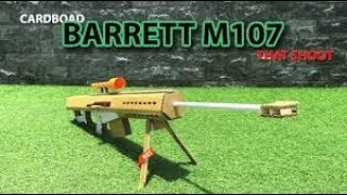 How To Make A Barrett M107  - Cardboard Sniper Rifle That Shoots |  Amazing Cardboard DIY
