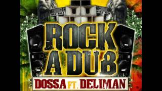 Dossa Feat Deliman - Rock A Dub (Run Tingz Cru Bass Remix)