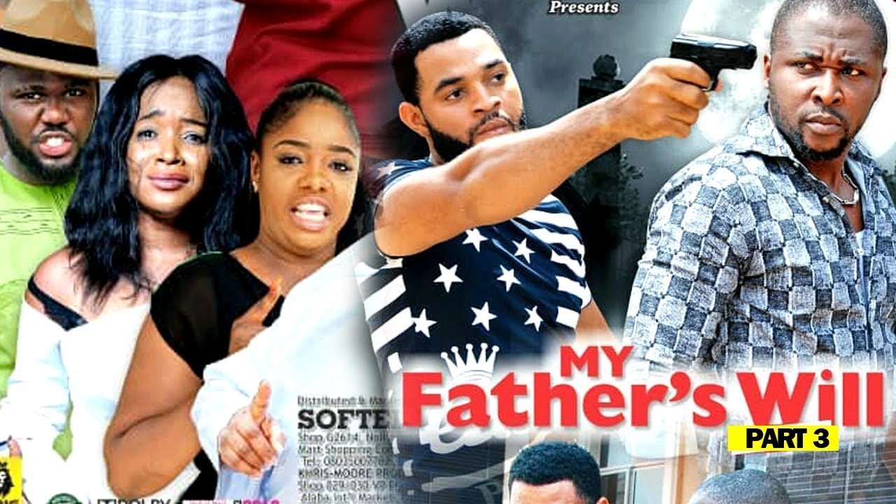 MY FATHER'S WILL (PART 3) - New Movie 2019 Latest Nigerian Nollywood Movie Full HD