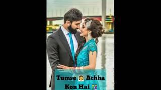 😍😍Tumse Achha Kon Hai Full Screen WhatsApp Status😍😍