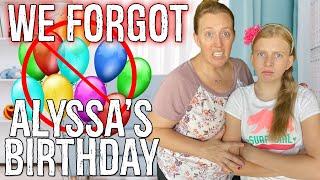 WE FORGOT ALYSSA'S BIRTHDAY!!