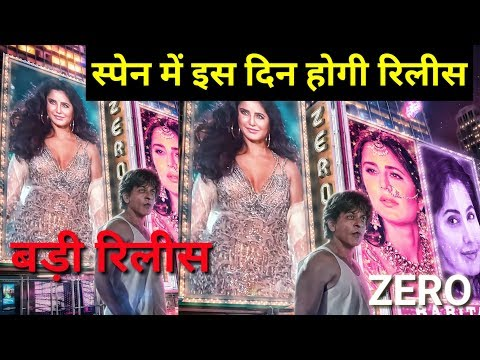 Biggest Release ! Zero Releasing In Spain Date On This Date ! Shahrukh khan