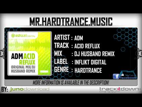 ADM - Acid Reflux (DJ Husband Remix) (Full) [HQ|HD]