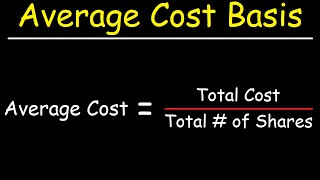 How To Calculate Your Average Cost Basis When Investing In Stocks