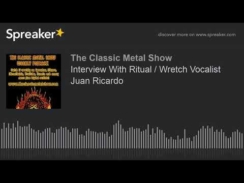 Interview With Ritual / Wretch Vocalist Juan Ricardo Mp3