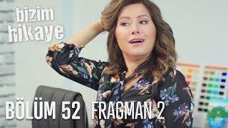 Bizim Hikaye 52. Bölüm 2. Fragman