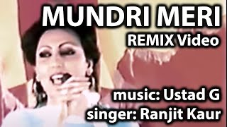 Ustad G - Mundri Meri (Remix Video) ft. Ranjit Kaur