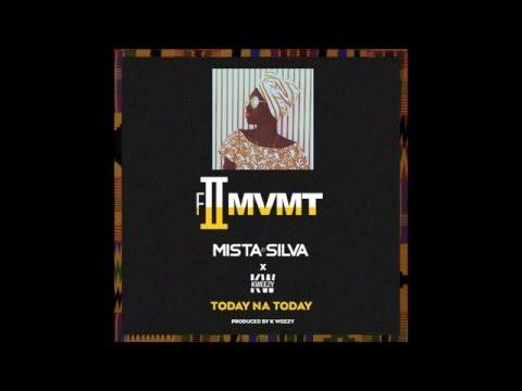 MISTA SILVA X K WEEZY - TODAY NA TODAY