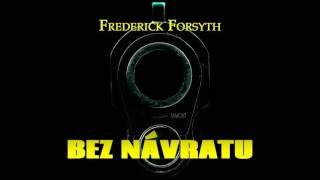 FREDERICK FORSYTH. BEZ  NÁVRATU. AUDIOKNIHA