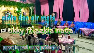 Gambar cover cinta dan air mata_okky ft azkia nada live kladen #padi wangi production