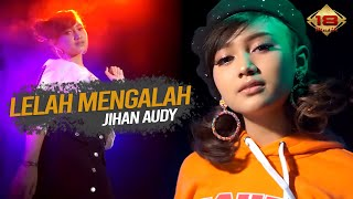 Gambar cover Jihan Audy - Lelah Mengalah (Official Music Video)