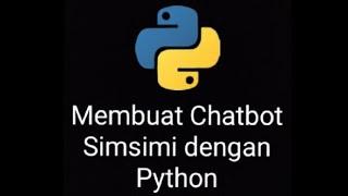 Membuat Chatbot Sejenis Simsimi dengan Python screenshot 5
