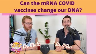 Can the mRNA COVID vaccines change our DNA?