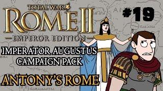 Total War: Rome 2 - Imperator Augustus Campaign - Antony's Rome - Part 19!