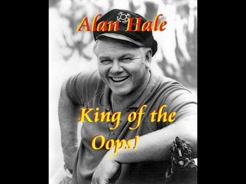 Alan Hale - King of the Oops