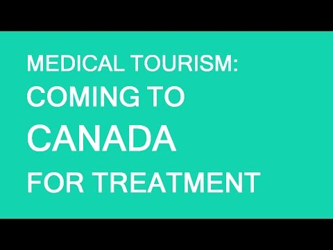 Medical Tourism Canada. Coming To Canada For Treatment