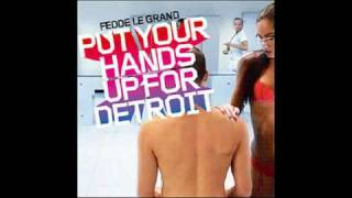 Put Your Hands Up For Detroit Radio Edit Fedde Le Grand