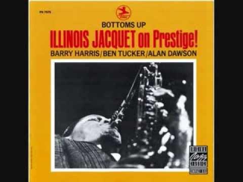 Illinois Jacquet   Bottoms Up   Bottoms Up