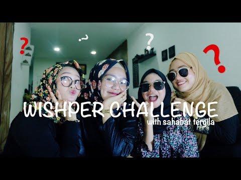 Wishper Challenge Terbodoh With Sahabat Tergila   Hilza Syawie