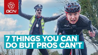 7 Things Pro Cyclists Can't Do But WE CAN