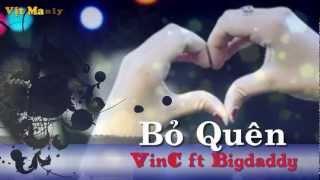 [Video Lyrics Kara] Bỏ Quên - VinC ft Bigdaddy