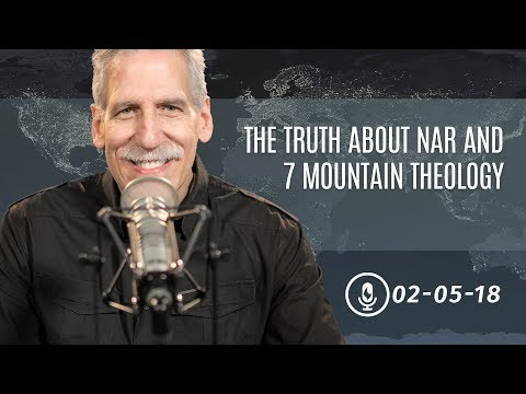 The Truth About NAR and 7 Mountain Theology