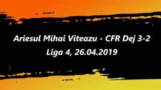 Arieșul Mihai Viteazu - CFR Dej 3-2 (26.04.2019)