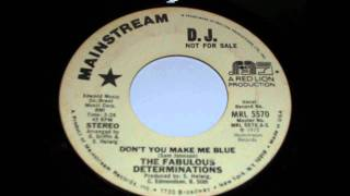 The Fabulous Determinations - Don`t you make me blue