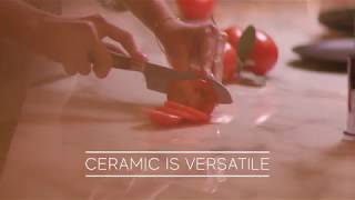 Ceramic. A safe choice. - Versatile