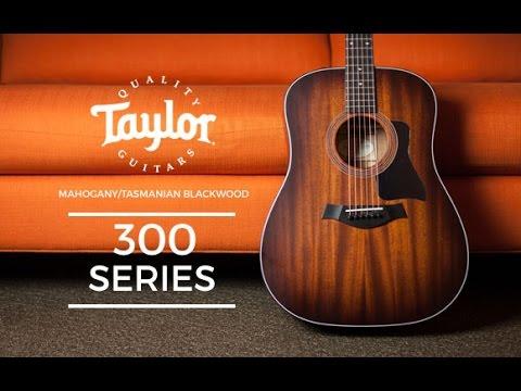 Taylor 300 Series Tasmanian Blackwood Guitars