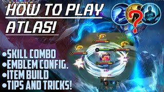 How to play Atlas? Detailed Guide for Atlas! Best Skill Combo For Atlas! Mobile Legends Bang Bang!