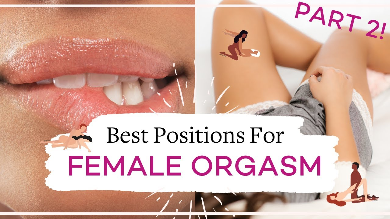 Orgasm sex positions for The Best
