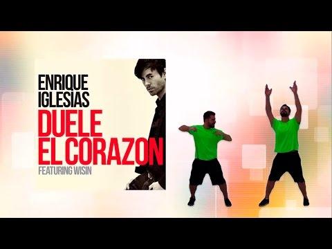 DUELE EL CORAZON - Enrique Iglesias feat Wisin Coreografia Choreography