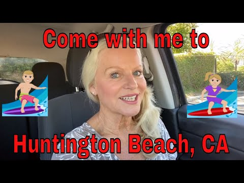 Come With Me To Huntington Beach, Ca.