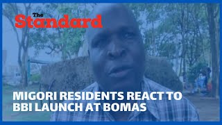 Migori residents express mixed reactions after Uhuru and Raila unveiled the BBI report at Bomas