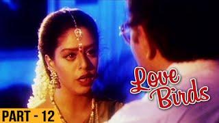 Love Birds - Part 12/13 - Prabhu Deva, Nagma - Super Hit Romantic Movie