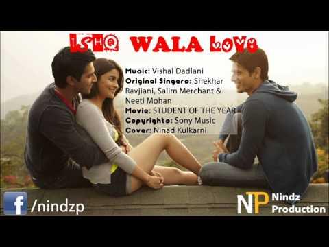 'Ishq Wala Love' Cover By Ninad Kulkarni