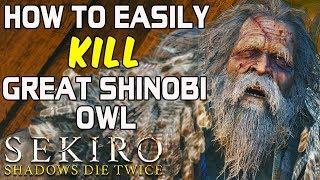SEKIRO BOSS GUIDES - H๐w To Easily Kill The Great Shinobi Owl!