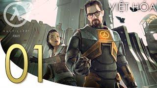 Half-Life 2 Việt Hóa - Tập 01: Cỗ Máy Dịch Chuyển