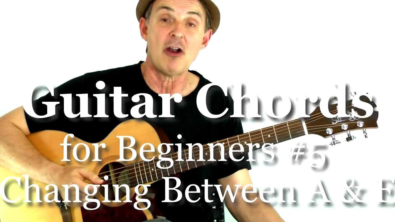 Beginning Guitar Chords 101 - Lesson #5 - Changing Between A and E chords - YouTube