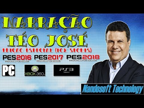 NARRAÇÃO TÉO JOSÉ (EDIÇÃO FOX SPORTS) PES 2016 à PES 2018 [PC,XBOX 360 e PS3]