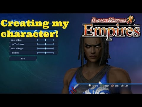 Dynasty Warriors 8 Empires / Creating My Character! (Commentary) (PS4)