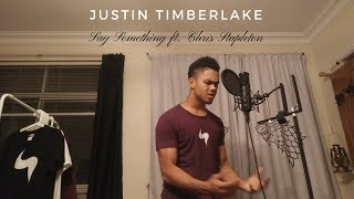 Justin Timberlake - Say Something ft. Chris Stapleton Cover